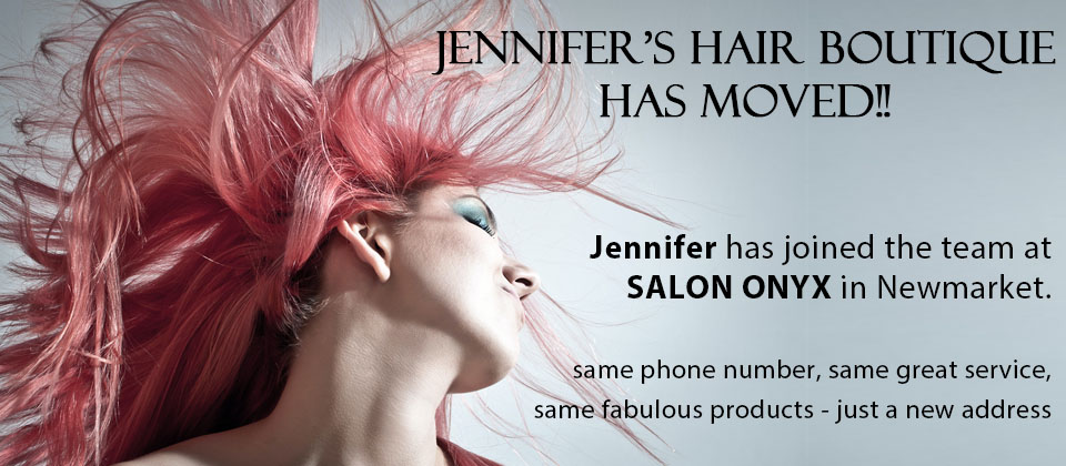 Jennifer's Hair Boutique Hair Treatment Styling in Newmarket Aurora
